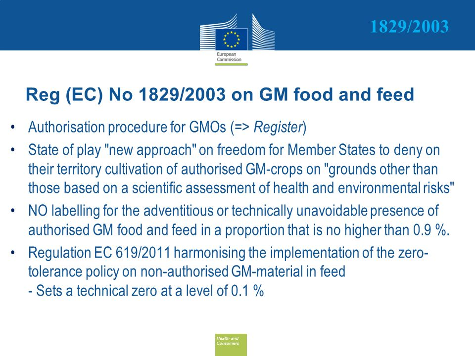 Health and Consumers Health and Consumers Reg (EC) No 1829/2003 on GM food and feed Authorisation procedure for GMOs ( => Register ) State of play