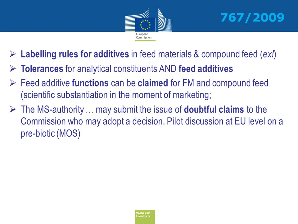 Health and Consumers Health and Consumers Labelling rules for additives in feed materials & compound feed ( ex! ) Tolerances for analytical constituen