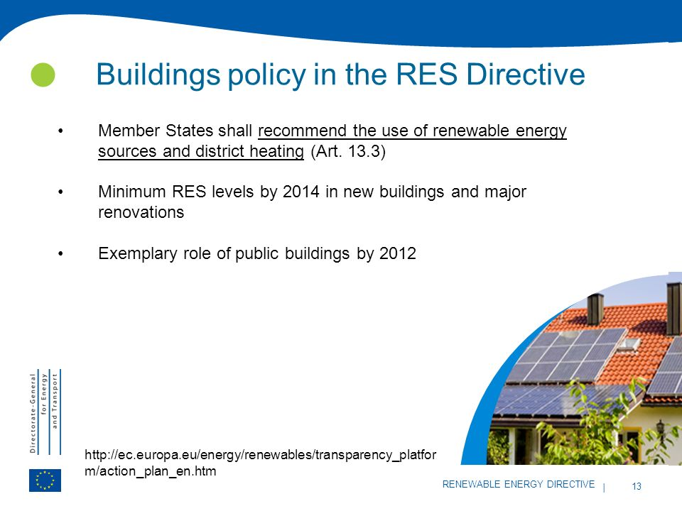 13 | Member States shall recommend the use of renewable energy sources and district heating (Art. 13.3) Minimum RES levels by 2014 in new buildings an