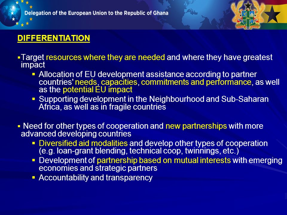 DIFFERENTIATION Target resources where they are needed and where they have greatest impact Allocation of EU development assistance according to partne