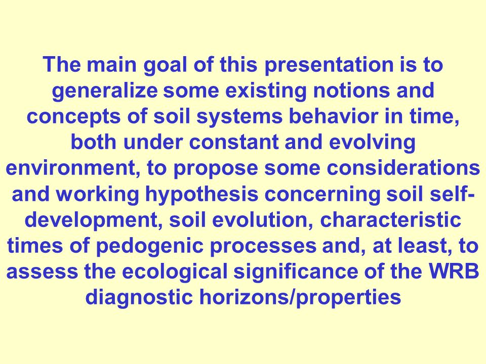 The main goal of this presentation is to generalize some existing notions and concepts of soil systems behavior in time, both under constant and evolv