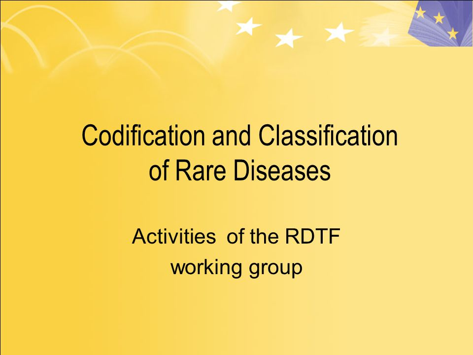 Codification and Classification of Rare Diseases Activities of the RDTF working group