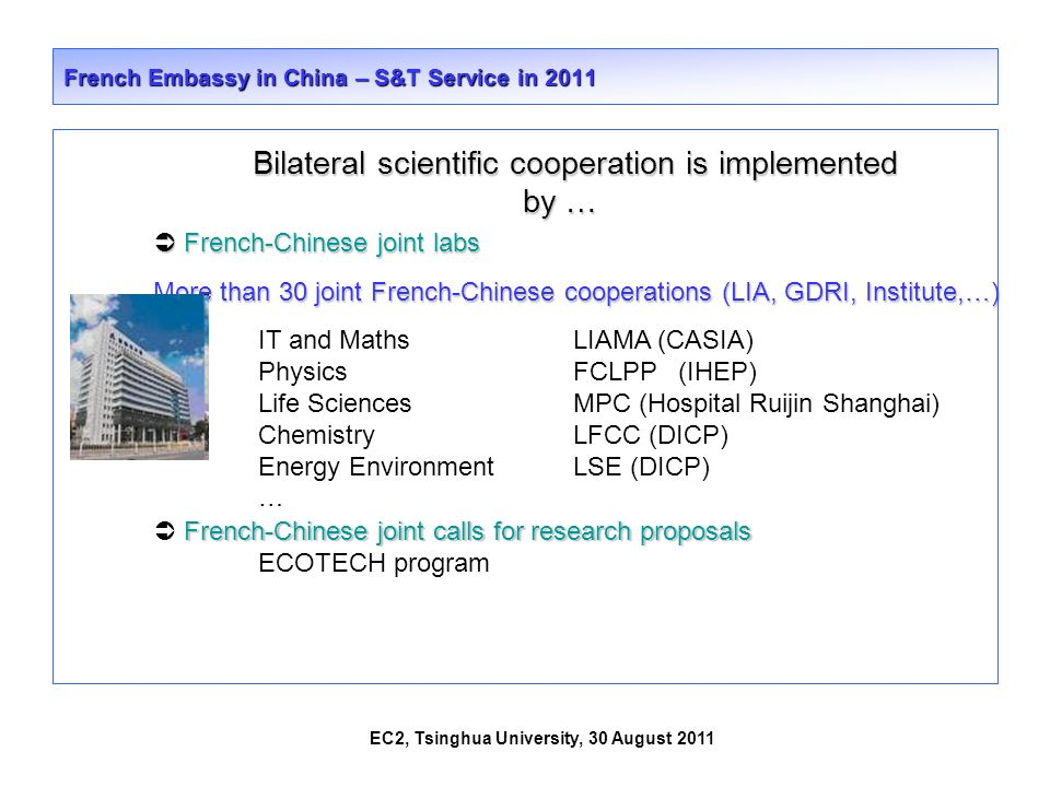 EC2, Tsinghua University, 30 August 2011 French Embassy in China – S&T Service in 2011 French-Chinese joint labs French-Chinese joint labs ore than 30