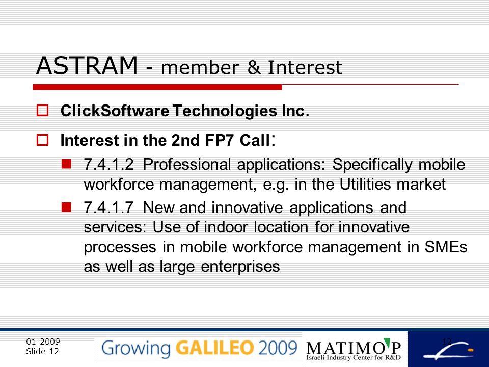 01-2009 Slide 12 12 ASTRAM - member & Interest ClickSoftware Technologies Inc.