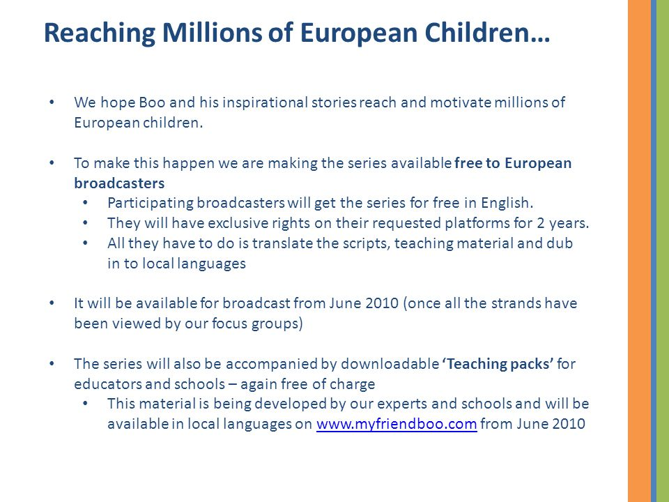 Reaching Millions of European Children… We hope Boo and his inspirational stories reach and motivate millions of European children.