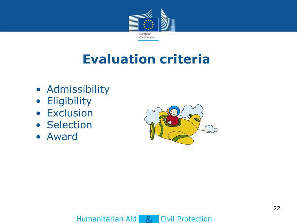 Evaluation criteria Admissibility Eligibility Exclusion Selection Award 22