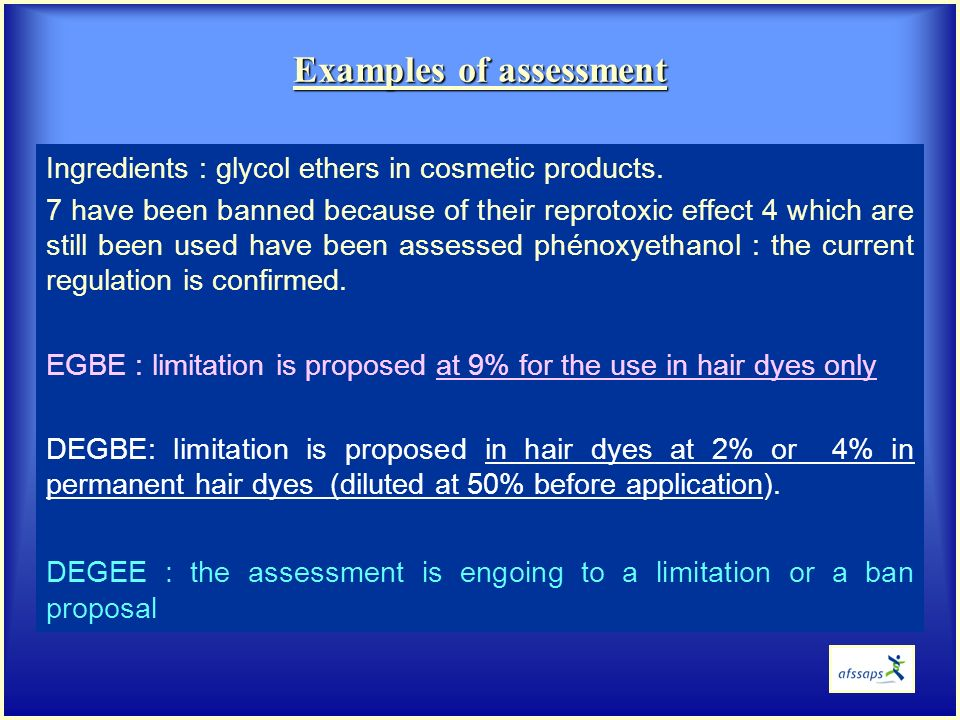 Examples of assessment Ingredients : glycol ethers in cosmetic products.