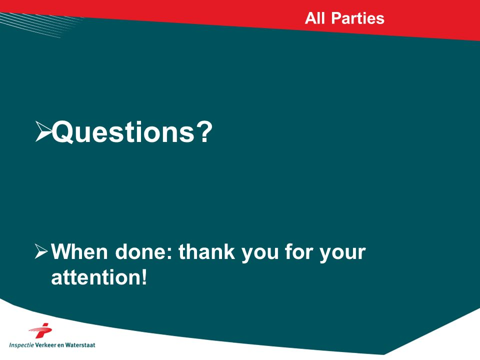 All Parties Questions When done: thank you for your attention!