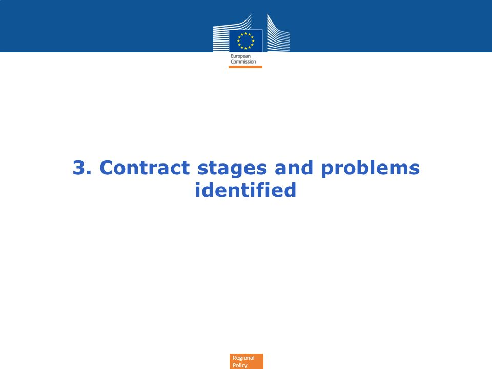 Regional Policy 3. Contract stages and problems identified