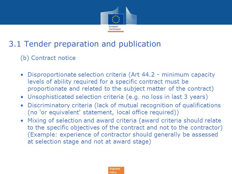 Regional Policy 3.1 Tender preparation and publication (b) Contract notice Disproportionate selection criteria (Art 44.2 - minimum capacity levels of