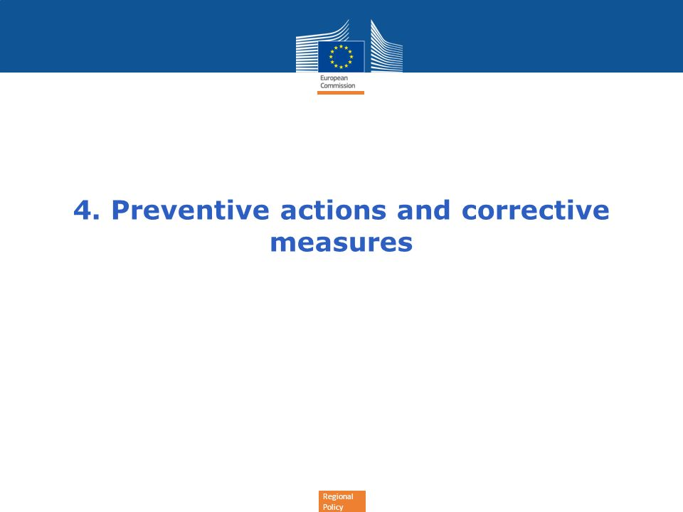Regional Policy 4. Preventive actions and corrective measures