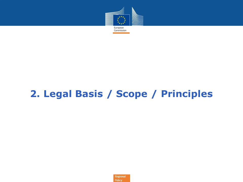 Regional Policy 2. Legal Basis / Scope / Principles