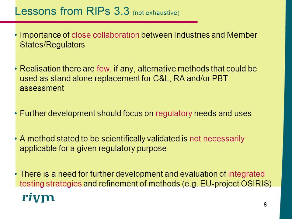 8 Lessons from RIPs 3.3 (not exhaustive) Importance of close collaboration between Industries and Member States/Regulators Realisation there are few,