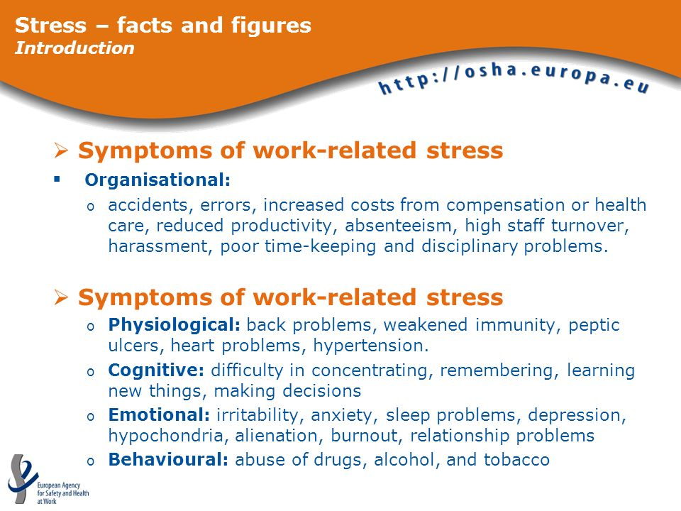 Symptoms of work-related stress Organisational: o accidents, errors, increased costs from compensation or health care, reduced productivity, absenteei