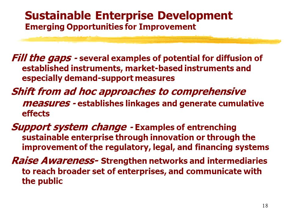 Sustainable Enterprise Development Emerging Opportunities for Improvement Fill the gaps - several examples of potential for diffusion of established i