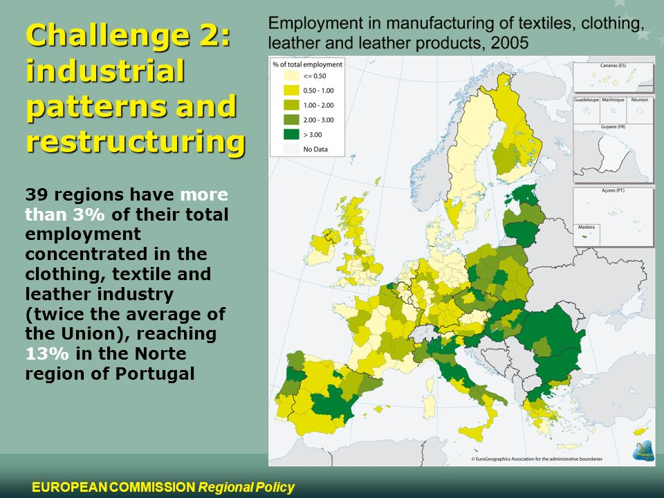 8 EUROPEAN COMMISSION Regional Policy Challenge 2: industrial patterns and restructuring 39 regions have more than 3% of their total employment concen