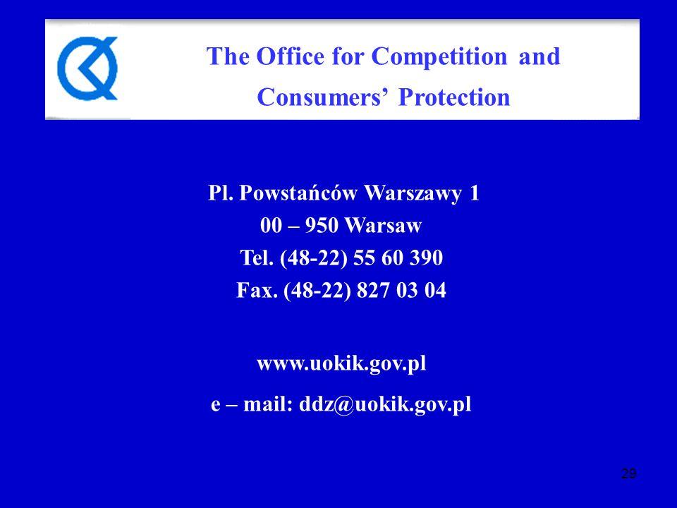 29 Pl. Powstańców Warszawy 1 00 – 950 Warsaw Tel.