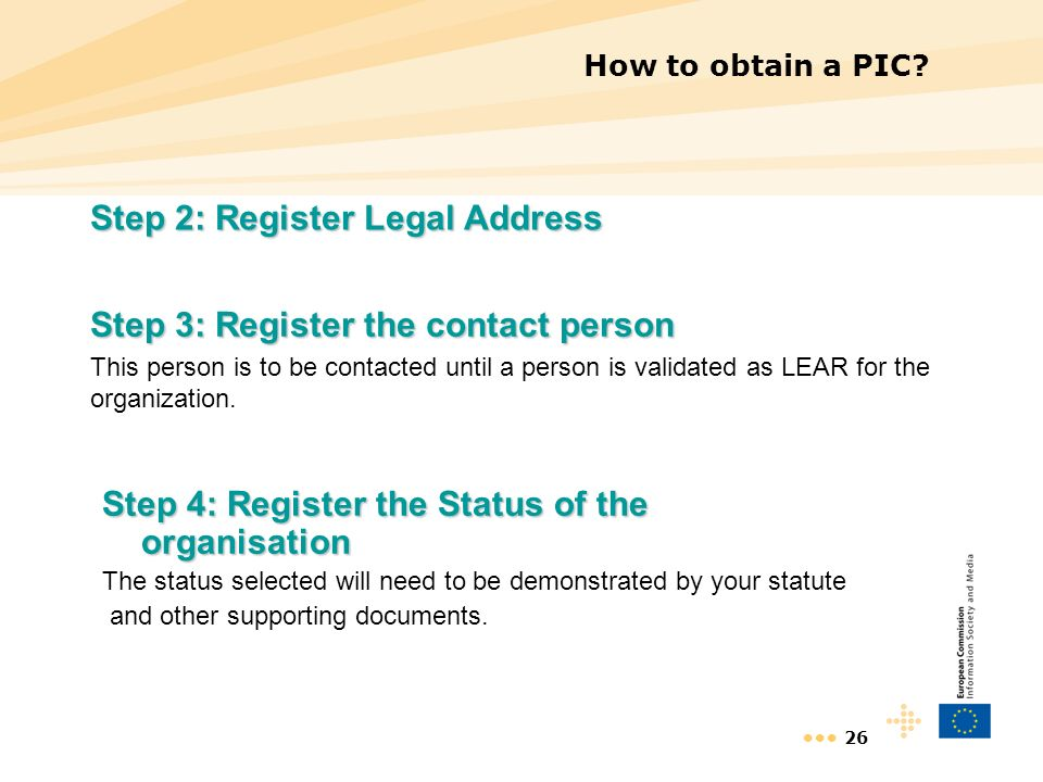26 Step 2: Register Legal Address How to obtain a PIC.