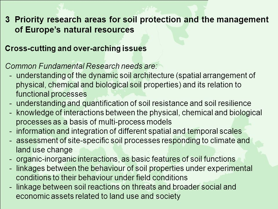 3 Priority research areas for soil protection and the management of Europes natural resources Cross-cutting and over-arching issues Common Fundamental