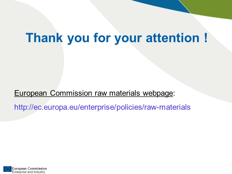 European Commission Enterprise and Industry Thank you for your attention .