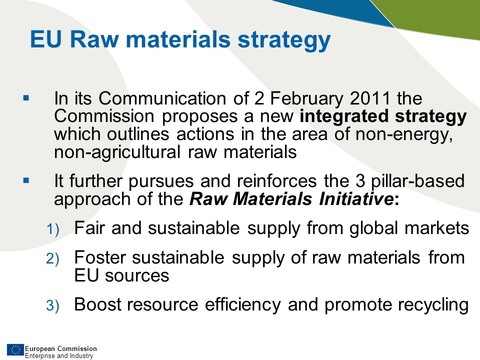 European Commission Enterprise and Industry Strengthen Waste Shipment Regulation precise and workable inspection standards technologies for detection, tracking of illegal shipments examine feasibility of global certification scheme for recycling facilities assess feasibility of formal EU-level mechanism, building on IMPEL Recycling and resource efficiency (2)