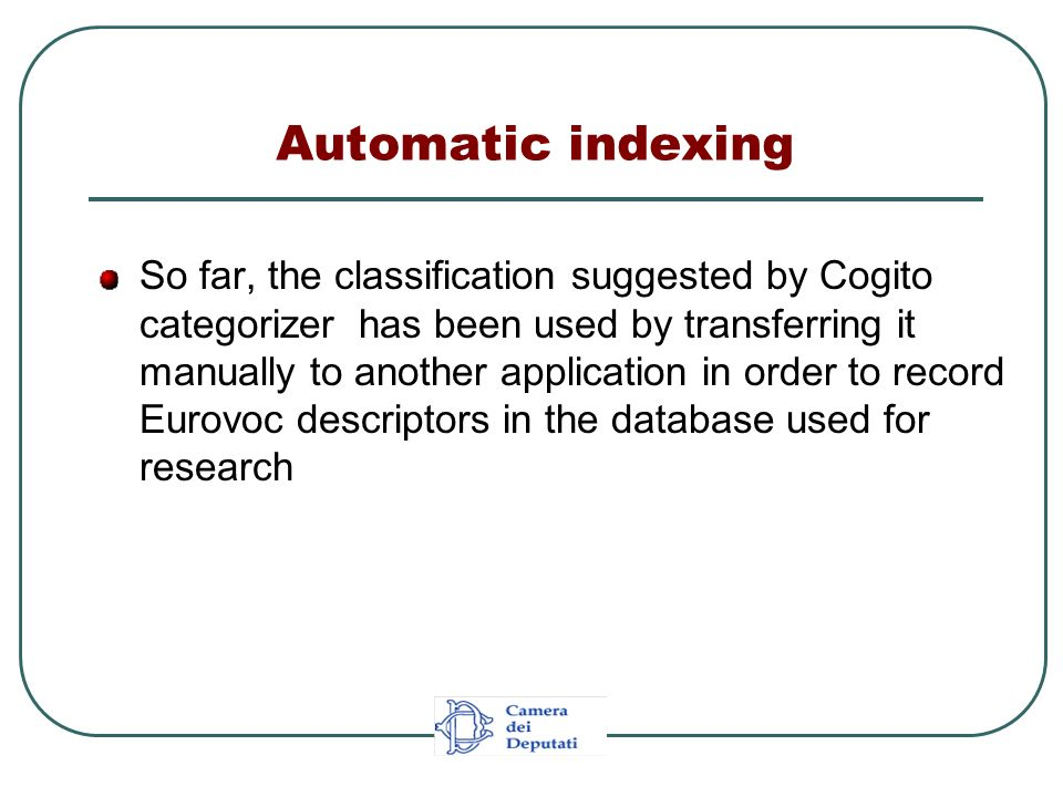 Automatic indexing So far, the classification suggested by Cogito categorizer has been used by transferring it manually to another application in orde