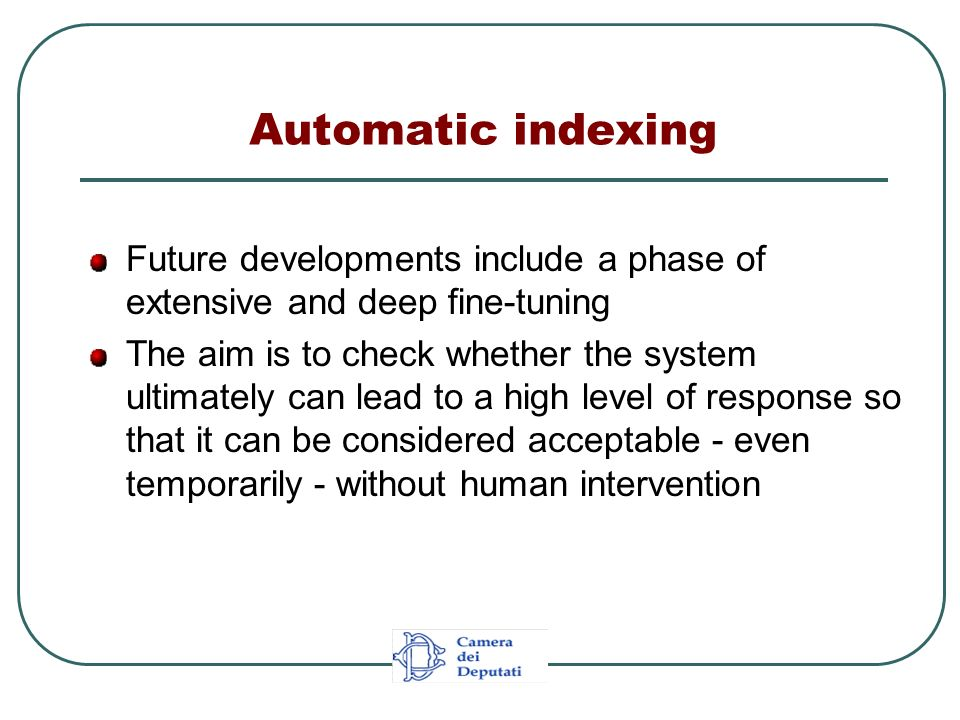 Future developments include a phase of extensive and deep fine-tuning The aim is to check whether the system ultimately can lead to a high level of re