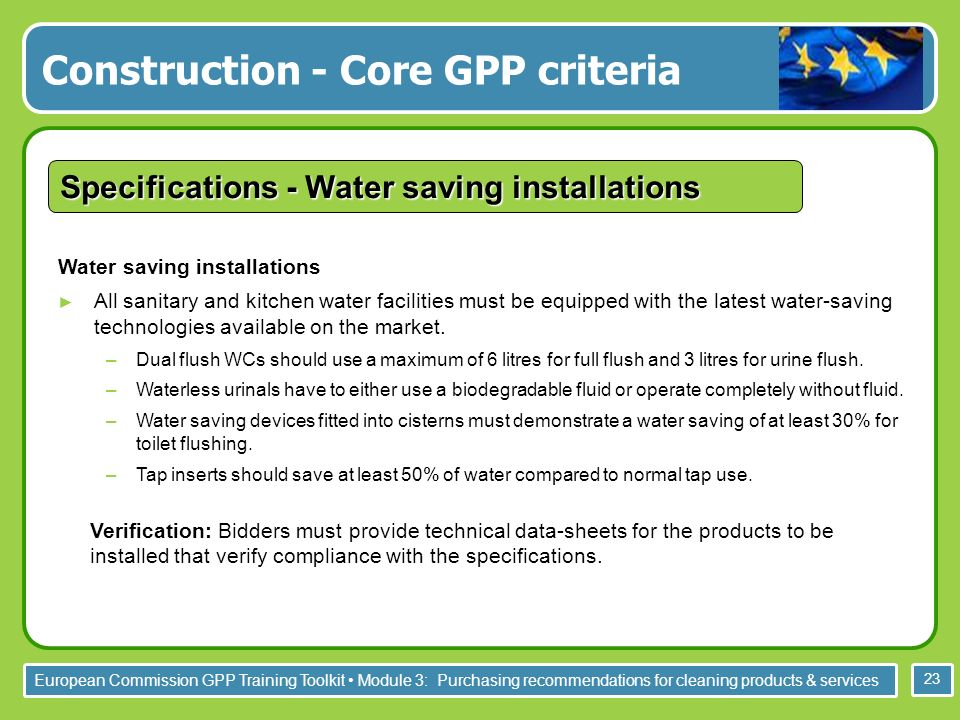 European Commission GPP Training Toolkit Module 3: Purchasing recommendations for cleaning products & services 23 Water saving installations All sanit