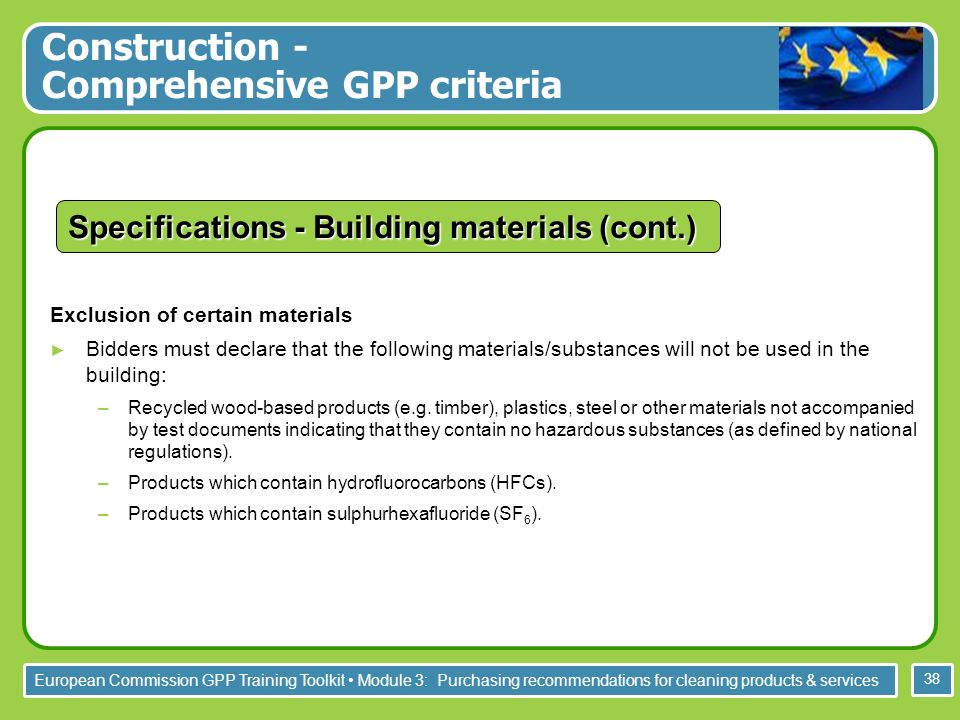 European Commission GPP Training Toolkit Module 3: Purchasing recommendations for cleaning products & services 38 Exclusion of certain materials Bidde