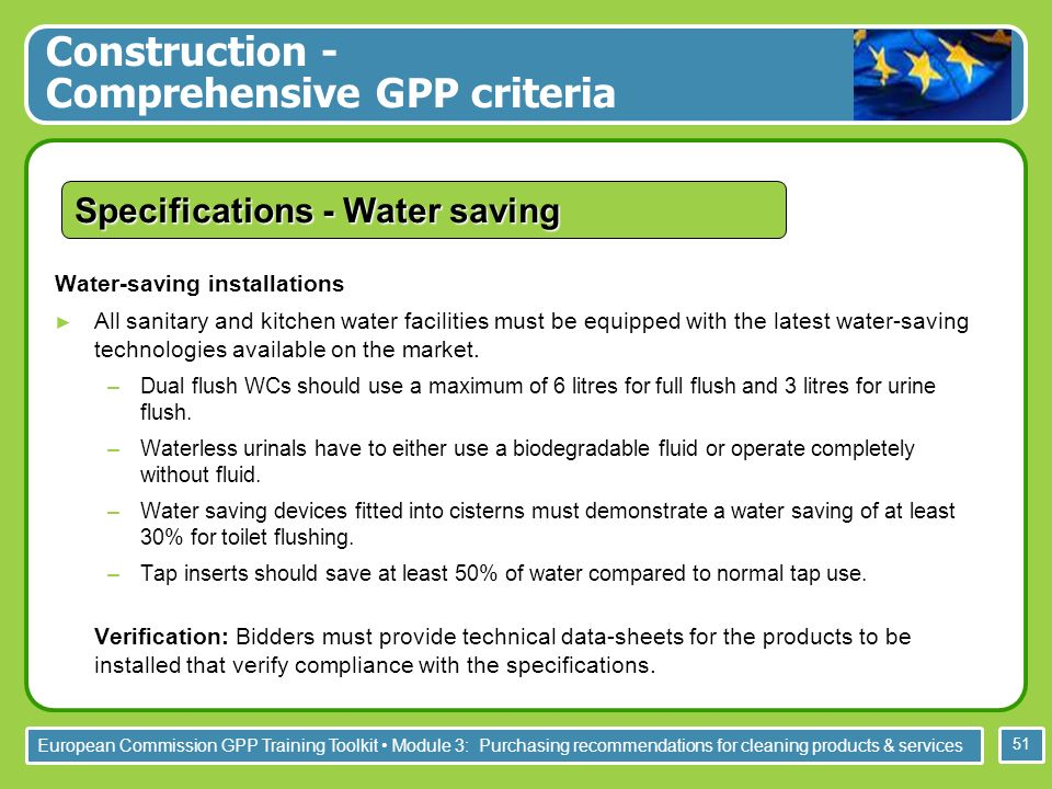 European Commission GPP Training Toolkit Module 3: Purchasing recommendations for cleaning products & services 51 Water-saving installations All sanit