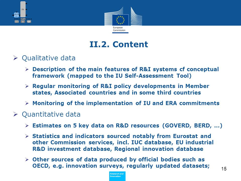 Research and Innovation Research and Innovation II.2. Content Qualitative data Description of the main features of R&I systems cf conceptual framework