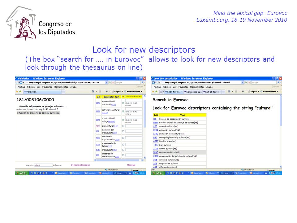 Mind the lexical gap- Eurovoc Luxembourg, 18-19 November 2010 Look for new descriptors ( The box search for …. in Eurovoc allows to look for new descr