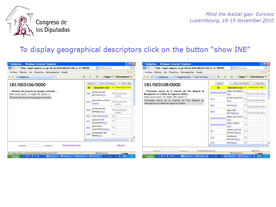 Mind the lexical gap- Eurovoc Luxembourg, 18-19 November 2010 To display geographical descriptors click on the button show INE