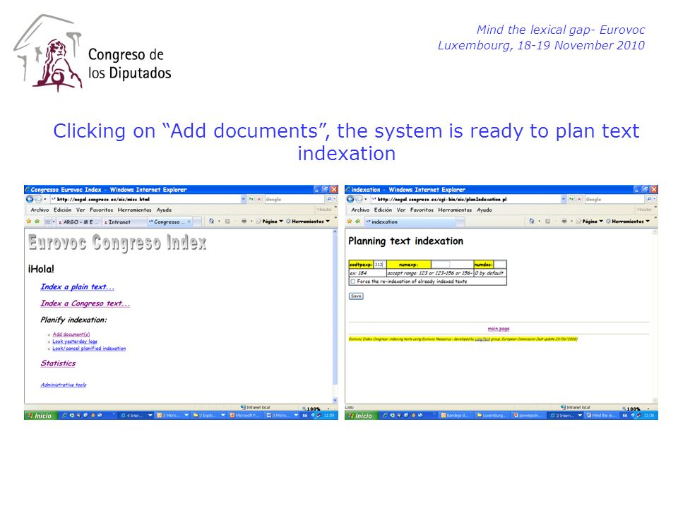 Mind the lexical gap- Eurovoc Luxembourg, 18-19 November 2010 Clicking on Add documents, the system is ready to plan text indexation