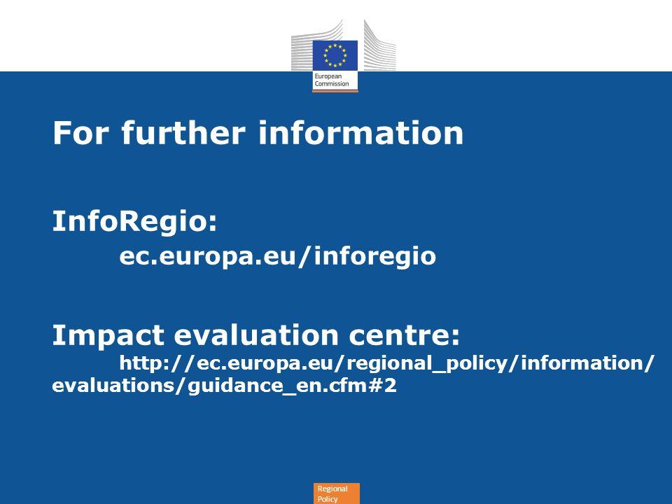 For further information InfoRegio: ec.europa.eu/inforegio Impact evaluation centre: http://ec.europa.eu/regional_policy/information/ evaluations/guida