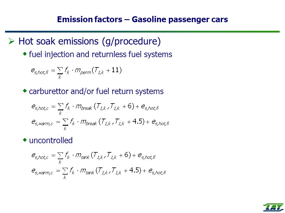 Emission factors – Gasoline passenger cars Hot soak emissions (g/procedure) fuel injection and returnless fuel systems carburettor and/or fuel return systems uncontrolled