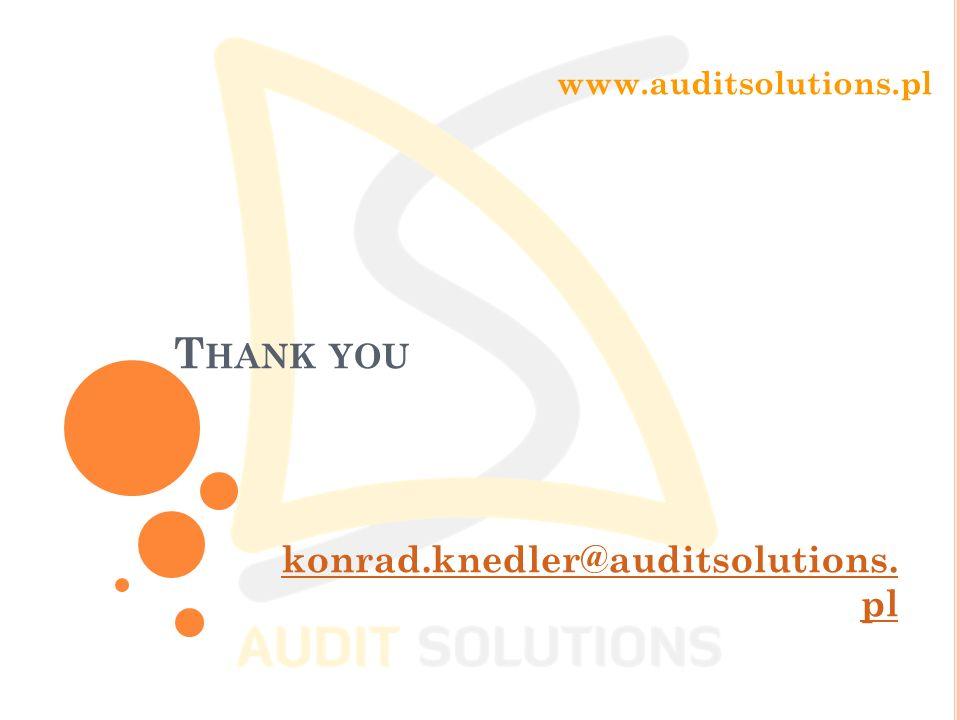 T HANK YOU konrad.knedler@auditsolutions. pl www.auditsolutions.pl