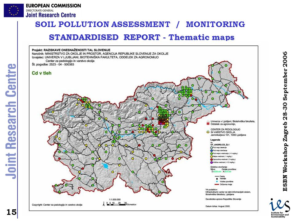 15 ESBN Workshop Zagreb September 2006 SOIL POLLUTION ASSESSMENT / MONITORING STANDARDISED REPORT - Thematic maps