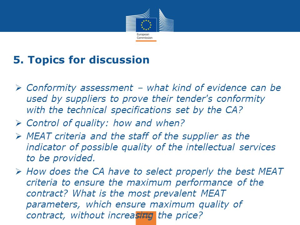 5. Topics for discussion Conformity assessment – what kind of evidence can be used by suppliers to prove their tender's conformity with the technical