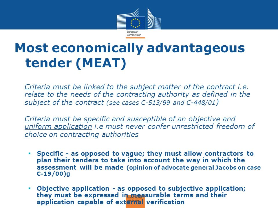 Most economically advantageous tender (MEAT) Criteria must be linked to the subject matter of the contract i.e. relate to the needs of the contracting