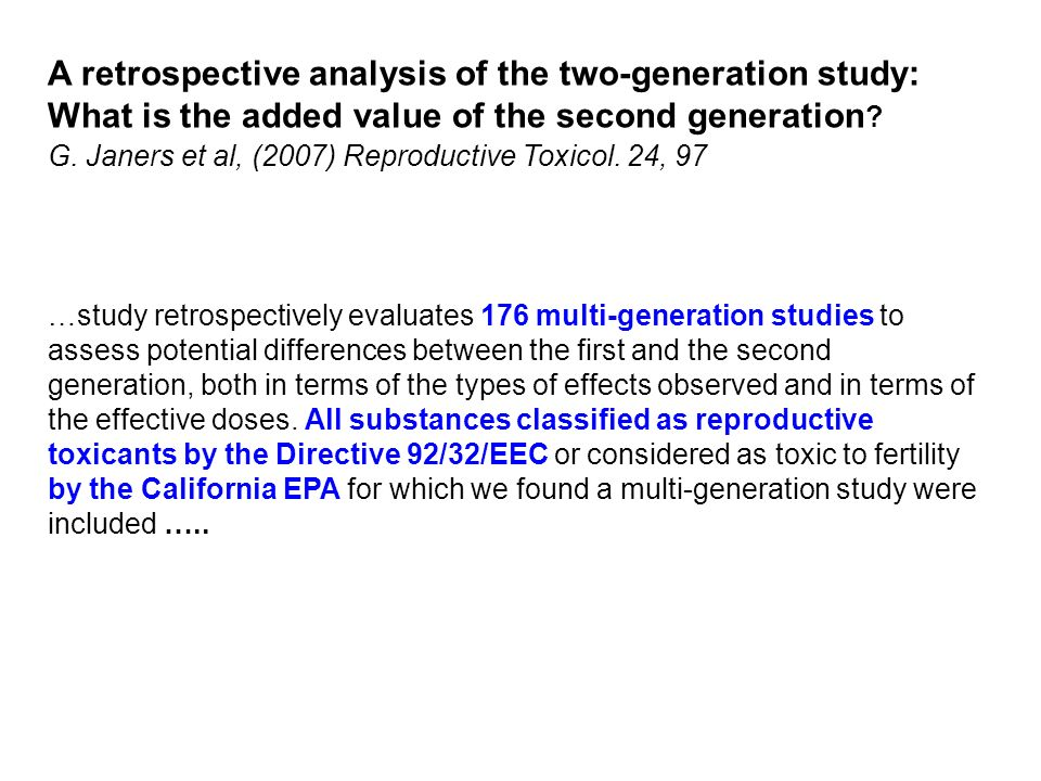 …study retrospectively evaluates 176 multi-generation studies to assess potential differences between the first and the second generation, both in terms of the types of effects observed and in terms of the effective doses.