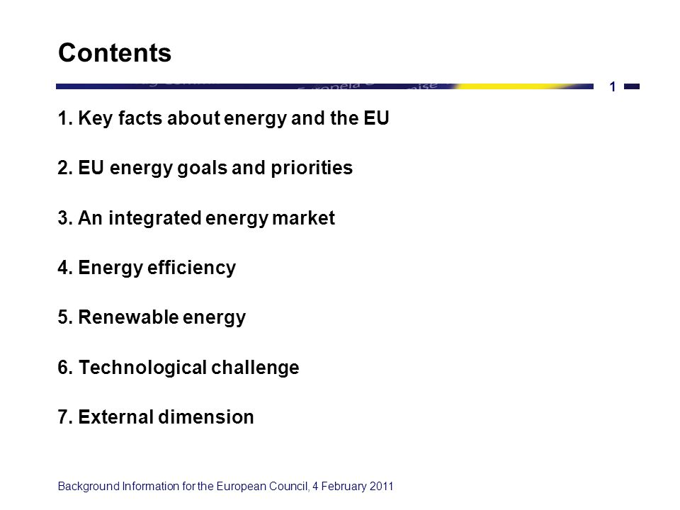 BACKGROUND ON ENERGY IN EUROPE Information prepared for the European Council, 4 February 2011