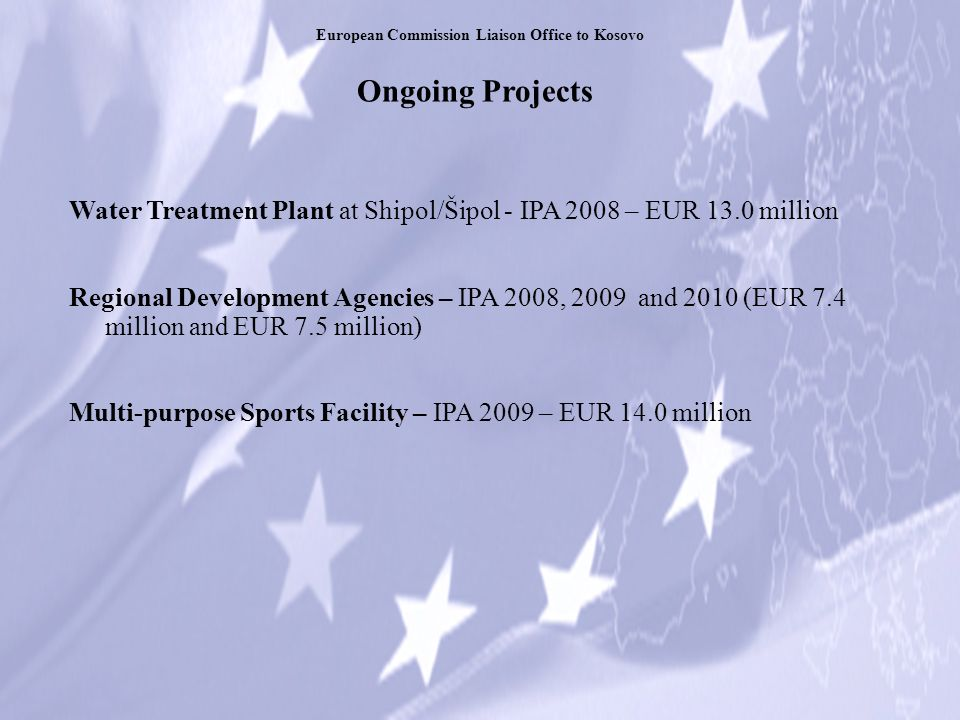 Ongoing Projects European Commission Liaison Office to Kosovo West Morava River Basin – IPA 2008 - EUR 725,000 Mitrovica RAE Support Initiative - IPA 2007 – EUR 5.0 million Mitrovica Tempus Office - Support the university in finding partners for its Tempus applications and drafting Tempus applications.