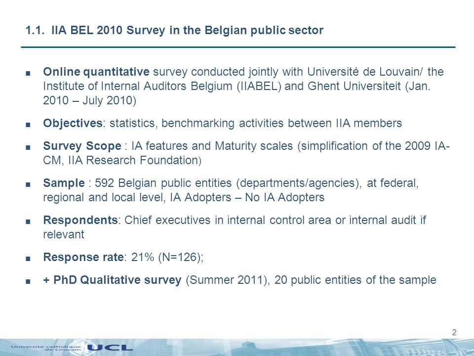 2 1.1. IIA BEL 2010 Survey in the Belgian public sector Online quantitative survey conducted jointly with Université de Louvain/ the Institute of Inte