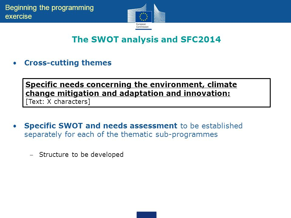 Beginning the programming exercise The SWOT analysis and SFC2014 Specific needs concerning the environment, climate change mitigation and adaptation a