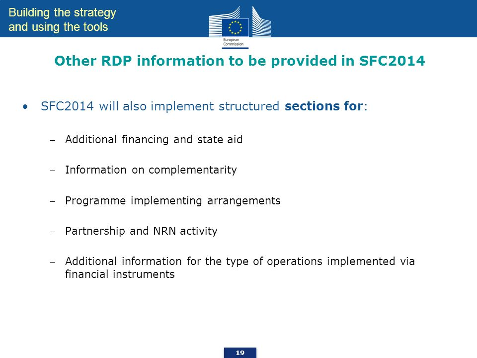 Other RDP information to be provided in SFC2014 SFC2014 will also implement structured sections for: Additional financing and state aid Information on