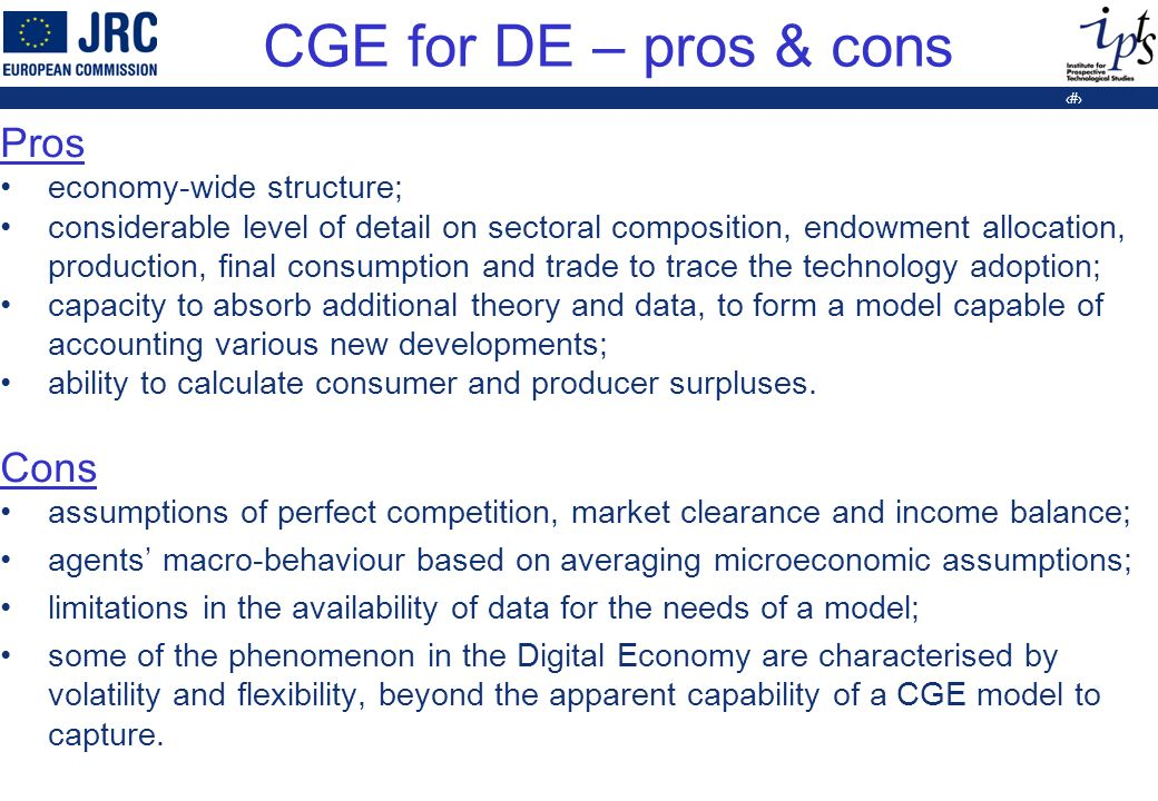 7 CGE for DE – pros & cons Pros economy-wide structure; considerable level of detail on sectoral composition, endowment allocation, production, final