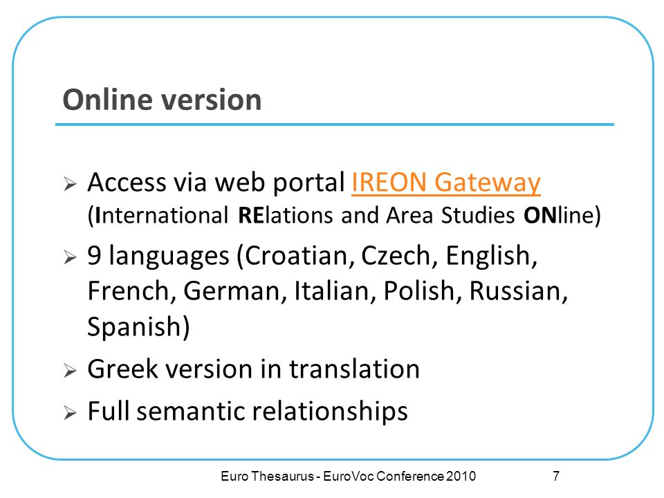 Euro Thesaurus - EuroVoc Conference 2010 Online version Access via web portal IREON Gateway (International RElations and Area Studies ONline)IREON Gat