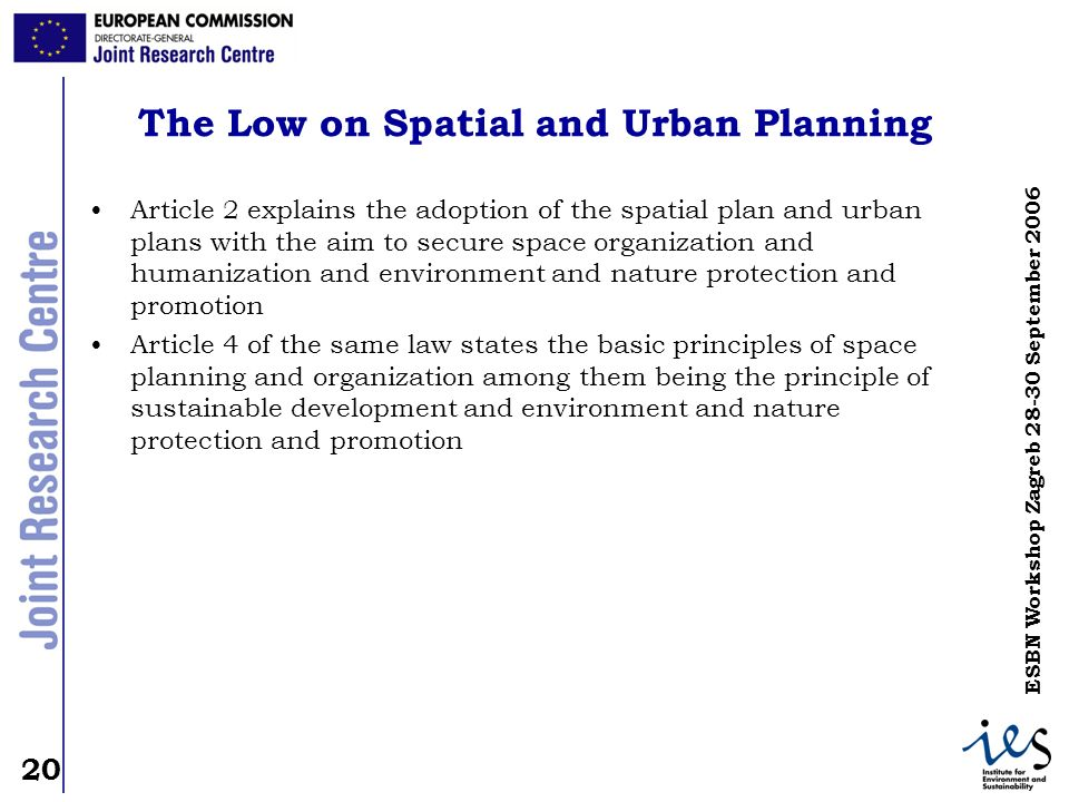 20 ESBN Workshop Zagreb 28-30 September 2006 The Low on Spatial and Urban Planning Article 2 explains the adoption of the spatial plan and urban plans