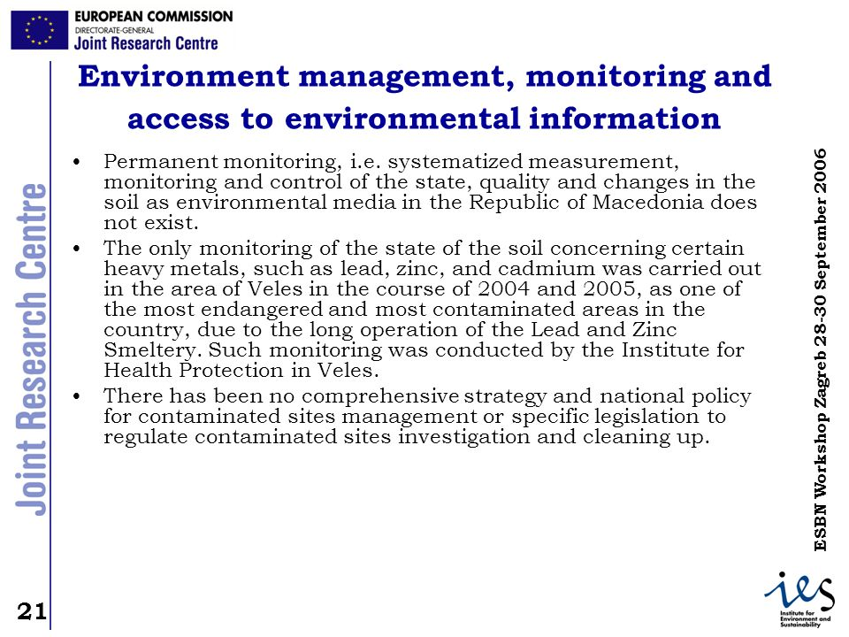 21 ESBN Workshop Zagreb 28-30 September 2006 Environment management, monitoring and access to environmental information Permanent monitoring, i.e. sys
